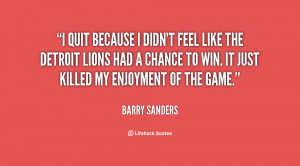 quote-Barry-Sanders-i-quit-because-i-didnt-feel-like-31953.png