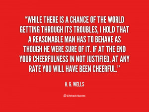 quote-H.-G.-Wells-while-there-is-a-chance-of-the-51008.png