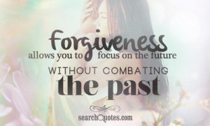 Asking Forgiveness Quotes Forgiveness allows you to