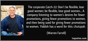 -22: Don't be flexible, lose good women; be flexible, lose good women ...