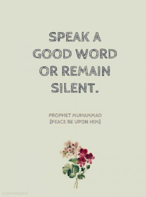 Speak good word or remain silent