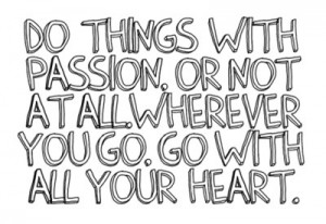 DO THINGS WITH PASSION