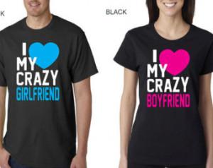 Love My Crazy Girlfriend & I Love My Crazy Boyfriend - Couple Shirts ...