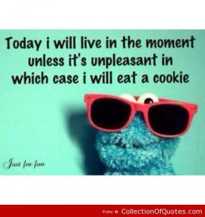 cookie Monster quotes Saying