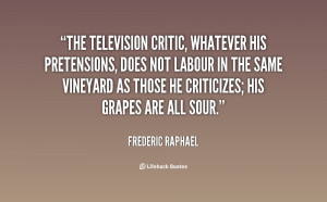 The television critic, whatever his pretensions, does not labour in ...
