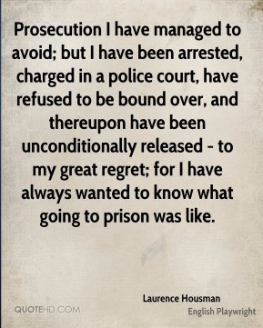 Laurence Housman - Prosecution I have managed to avoid; but I have ...