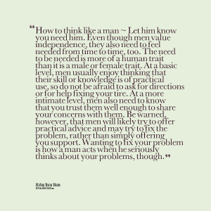 Quotes Picture: how to think like a man ~ let him know you need him ...
