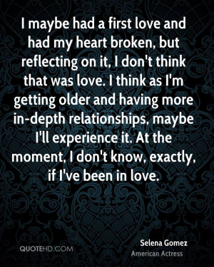 maybe had a first love and had my heart broken, but reflecting on it ...