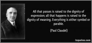 More Paul Claudel Quotes