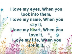 You Are My Life Quotes I love my life, when you are