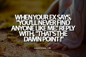 Quotes About Your Ex #1