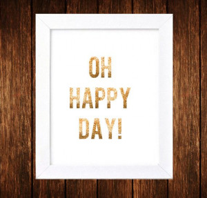 Oh Happy Day Inspirational Quote Digital Art by SimplyGiftedPrints, $6 ...