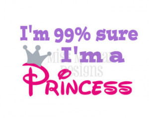 Im A Princess Quotes Personalized i'm a disney