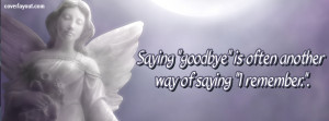 Saying Goodbye Is Often Another Way Of Saying Facebook Cover Layout