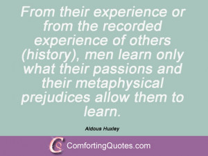 From their experience or from the recorded experience of others ...