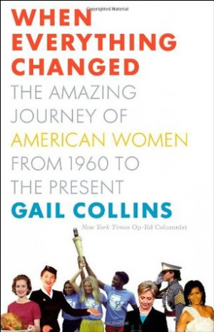 When Everything Changed: The Amazing Journey of American Women from ...