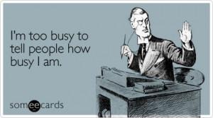 too-busy-people-workplace-ecard-someecards.jpg