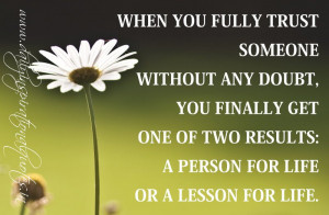 When you fully trust someone without any doubt, you finally get one of ...