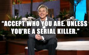 ellen_degeneres_quote_image_serial_killer