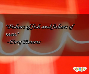 quotes about fishers follow in order of popularity. Be sure to ...