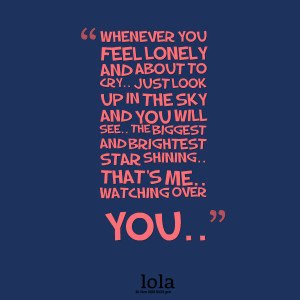 Quotes Picture: whenever you feel lonely and about to cry just look up ...