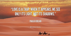 quote-Paulo-Coelho-love-is-a-trap-when-it-appears-6461.png