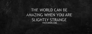 slightly strange , strange , quote , quotes , covers