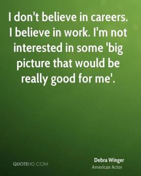Debra Winger Top Quotes