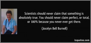... , or 100% because you never ever get there. - Jocelyn Bell Burnell