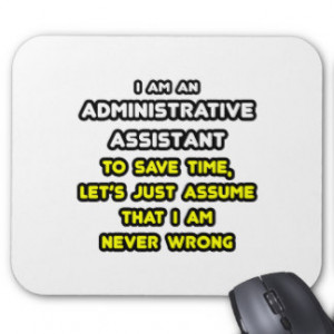 Funny Administrative Assistant T-Shirts Mouse Pads