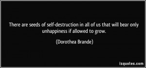 There are seeds of self-destruction in all of us that will bear only ...
