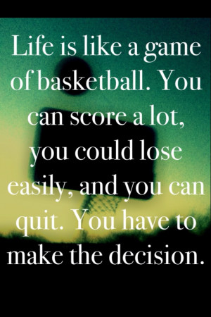 Life is like a basketball game...