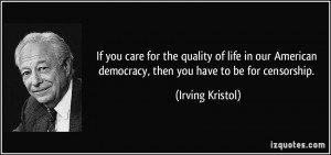 If you care for the quality of life in our American democracy, then ...
