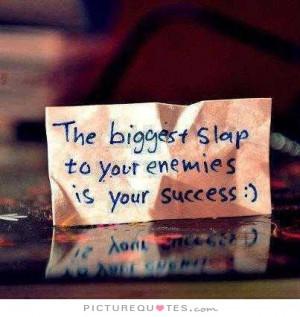 Success Quotes Revenge Quotes Enemies Quotes Enemy Quotes