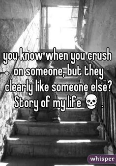 you know when you crush on someone, but they clearly like someone else ...