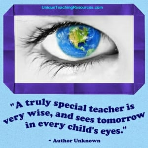 Special Education Quotes A truly special teacher is