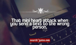 That mini heart attack when you send a text to the wrong person.