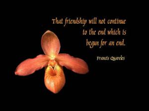Friendship quotes-Begun for an end