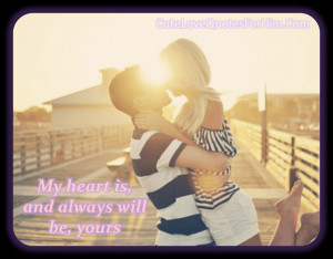 Romantic Quotes For Him From The Heart Cute love quotes for him 83