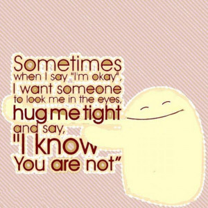 """... The Eyes, HUg Me Tight And Say """" I Know You Are Not"""" ~ Love Quote"""