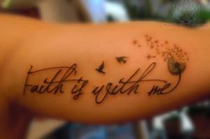 Faith Is With Me – Dandelion Tattoo