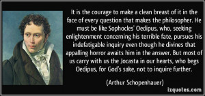 every question that makes the philosopher. He must be like Sophocles ...