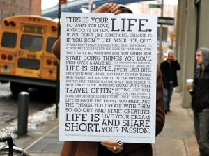 ... is your life. Do what you love, and do it more often….