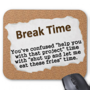 It s time for a break 2 mousepads