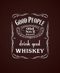 good people drink good whiskey more good people people drinks whiskey ...
