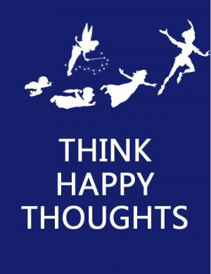 Think happy thougts