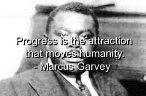 Marcus garvey, quotes, sayings, progress, humanity, meaningful