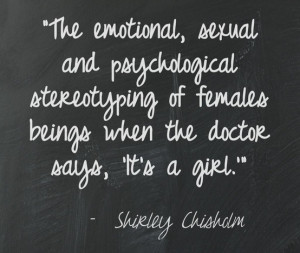 Shirley Chisholm said,