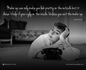 audrey hepburn makeup only helps the outside - Google Search
