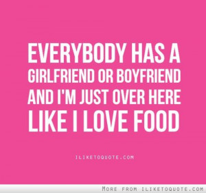 Love Food Quotes Funny Over here like i love food